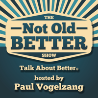 Paul Vogelzang, Host at The Not Old Better Show | WiseIntro Portfolio